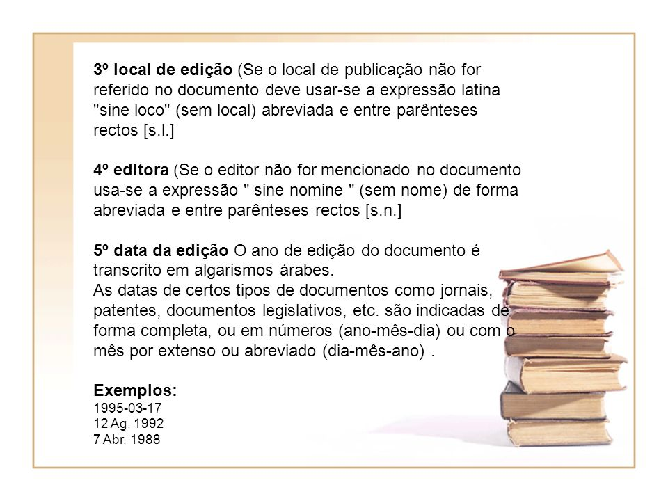 3º local de edição (Se o local de publicação não for referido no documento deve usar-se a expressão latina sine loco (sem local) abreviada e entre parênteses rectos [s.l.]